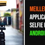 meilleures Applications Selfie