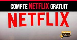 Compte Netflix gratuit