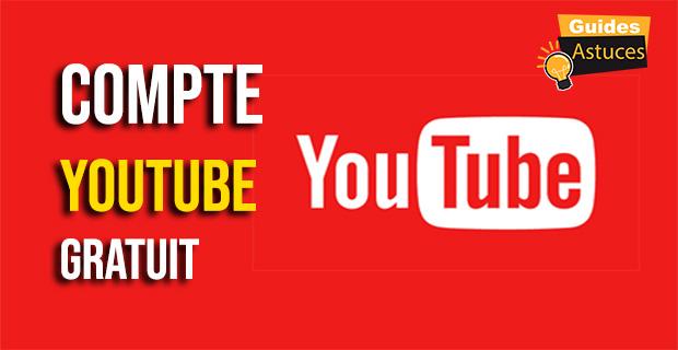 Compte YouTube gratuit