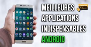 applications indispensables android