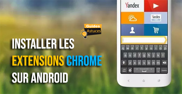 installer les extensions chrome sur android