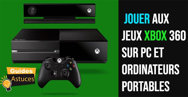 Comment jouer jeux Xbox 360