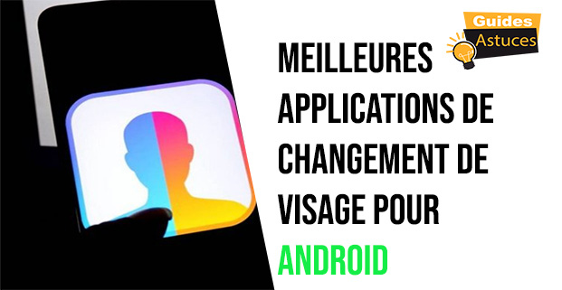 applications de changement de visage pour Android