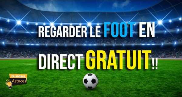 regarder le foot en direct gratuit