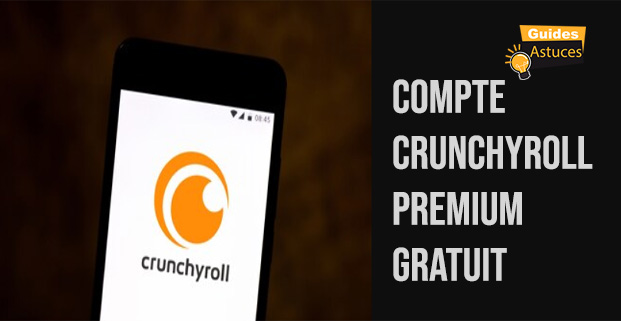 Compte Crunchyroll Premium gratuit