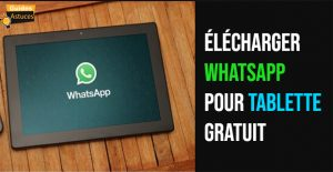 whatsapp tablette gratuit