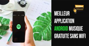 Application android musique gratuite sans wifi