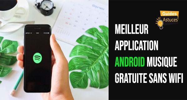 Application android musique gratuite sans wifi