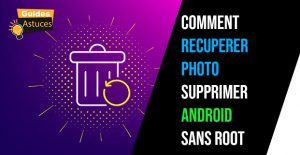 Recuperer photo supprimer android sans root