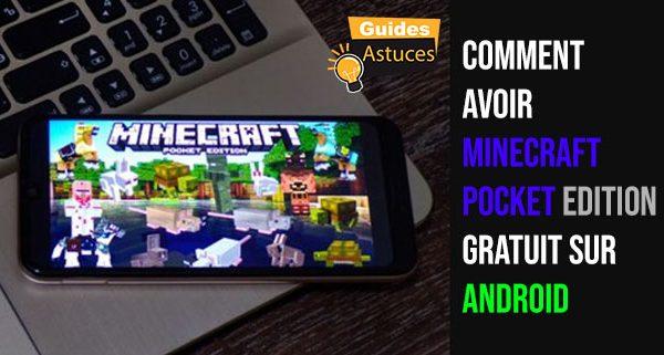 avoir minecraft pocket edition gratuit sur android