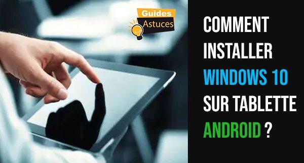 installer windows 10 sur tablette android