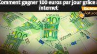 Comment gagner 100 euros par jour grâce à internet