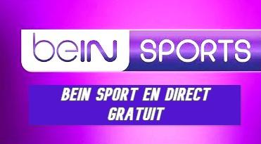 Regarder bein sport en direct gratuit